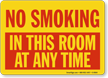 No Smoking In This Room At Any Time Sign