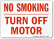 No Smoking Turn Off Motor Sign