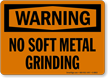 No Soft Metal Grinding OSHA Warning Sign
