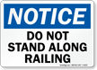 No Standing Along Railing Sign