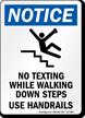 No Texting Use Handrails OSHA Notice Sign
