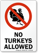 Funny No Turkeys Allowed Safety Sign
