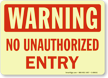 Warning (Red): No Unauthorized Entry