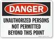 Danger Unauthorized Persons Beyond Point Sign