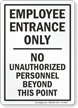 No Unauthorized Personnel Employee Entrance Only Sign