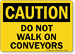 Caution: Do Not Walk On Conveyors