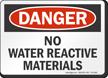 No Water Reactive Materials OSHA Danger Sign