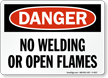 Danger No Welding Open Flames Sign
