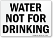 Water Not For Drinking Sign