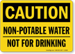 Caution Non-Potable Water Drinking Sign