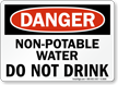 Danger Non-Potable Water Drink Sign