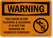 Warning Non Potable Water Graphic Sign