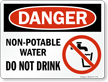 Danger Non Potable Water Do Not Drink Sign