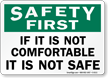 If Its Not Comfortable Not Safe Sign
