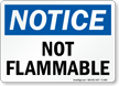 Notice Not Flammable Sign