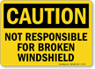 Not Responsible For Broken Windshield Caution Sign