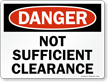 Danger Not Sufficient Clearance Sign