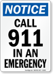 Notice Call 911 Emergency Sign