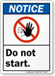 Notice Do Not Start Sign