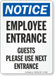 Notice Employee Entrance Guests Use Next Entrance Sign