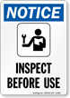 Notice Inspect Before Use Sign
