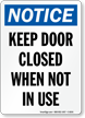 Notice Keep Door Closed Sign