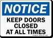 Notice Keep Doors Closed Sign