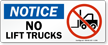 Notice: No Lift Trucks (with graphic)