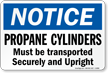 OSHA Propane Cylinders Must Be Transported Securely Sign