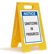Notice Sanitizing In Progress Standing Floor Sign