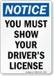 Notice Show Drivers License Sign