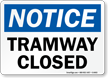 Notice Tramway Closed Sign