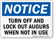 Turn-Off and Lock-Out Augers When Not In Use Sign