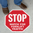 Stop - Watch for Forklift Traffic