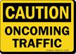 Oncoming Traffic OSHA Caution Sign