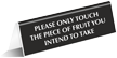 Only Touch The Piece Of Fruit You Intend To Take Tent Sign