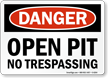 Open Pit No Trespassing Danger Sign