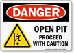 Open Pit Proceed With Caution OSHA Danger Sign