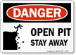 Open Pit Stay Away OSHA Danger Sign