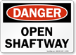 Open Shaftway OSHA Danger Sign