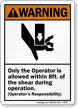 Only Operator Allowed Within 8Ft Shear Warning Sign