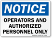 Operators Authorized Personnel Only Sign