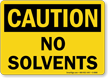 OSHA Caution No Solvents Sign