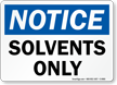 OSHA Notice Solvents Only Sign
