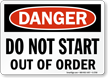Danger Sign: Do Not Start Out Of Order