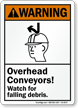 Overhead Conveyors Watch For Falling Debris Sign