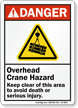 Overhead Crane Hazard, Keep Clear ANSI Danger Sign