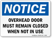 Overhead Door Remain Closed Notice Sign