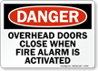 Overhead Doors Fire Alarm Danger Sign