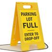 Parking Lot Full Enter To Drop-Off Floor Sign
